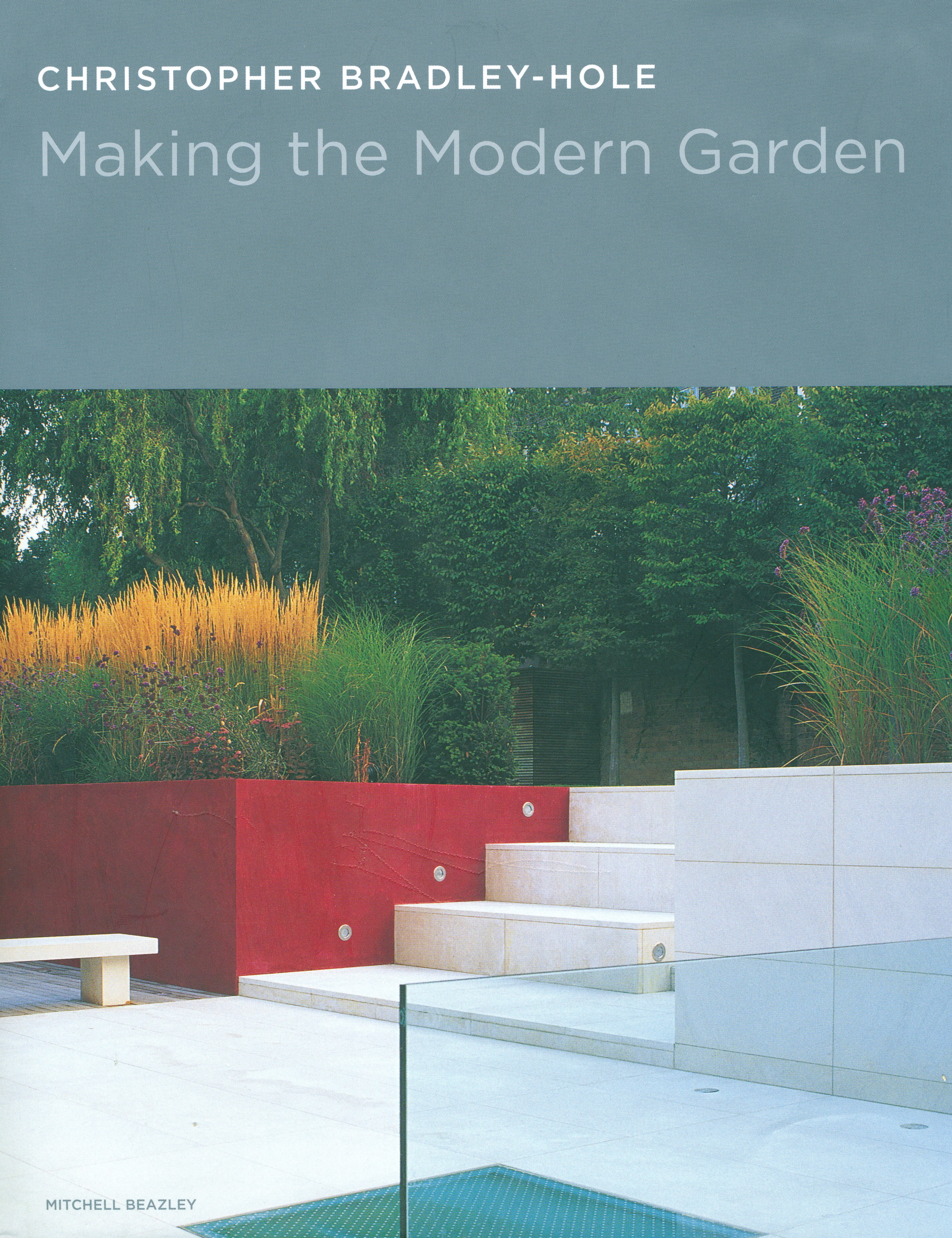 Making The Modern Garden Christopher Bradley Hole